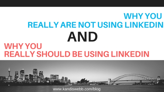 LinkedIn and Why You Should Be Using It
