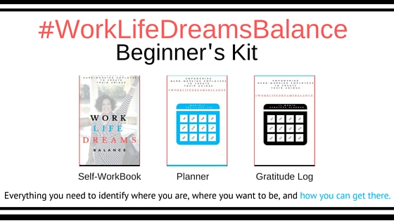 #WorkLifeDreamsBalance Beginner's Kit
